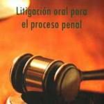 """Libro destacado """"Litigación oral para el proceso penal"""""""