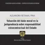"""Libro destacado """"Valuación del daño moral en la jurisprudencia sobre responsabilidad extracontractual del Estado"""""""