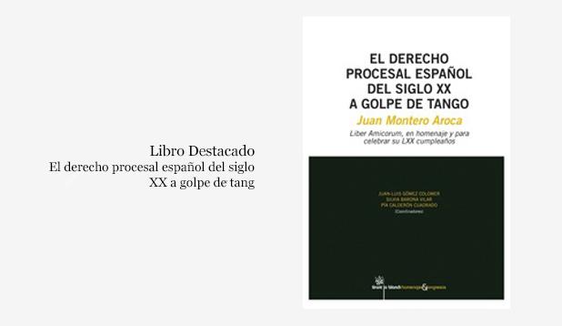 Libro: el derecho procesal español del siglo XX a golpe de tango