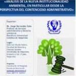 """Conferencia """"Análisis de la nueva institucionalidad ambiental, en particular desde la perspectiva del contencioso administrativo"""""""