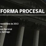 II Jornadas Nacionales de Derecho Procesal La Reforma Procesal Civil Santiago, 7 y 8 de noviembre de 2013