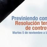 """Seminario """"Previniendo conflictos: resolución temprana de controversias"""""""