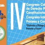 IV Congreso colombiano de derecho procesal constitucional. Congreso internacional proceso y constitución