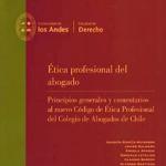 Libro de la U. de los Andes reflexiona sobre nuevo Código de Ética del Colegio de Abogados