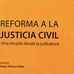 """Lanzamiento del libro """"Reforma a la Justicia Civil: una mirada desde la judicatura"""""""
