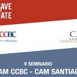 V Seminario CAM CCBC – CAM Santiago: El Arbitraje: Apoyo a las relaciones comerciales entre Brasil y Chile