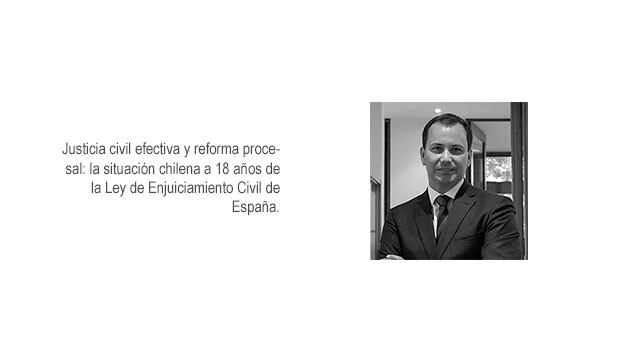 Justicia civil efectiva y reforma procesal: la situación chilena a 18 años de la Ley de Enjuiciamiento Civil de España.