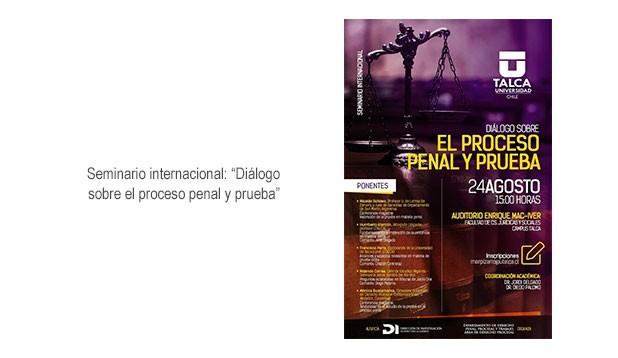 """Seminario internacional: """"Diálogo sobre el proceso penal y prueba"""""""